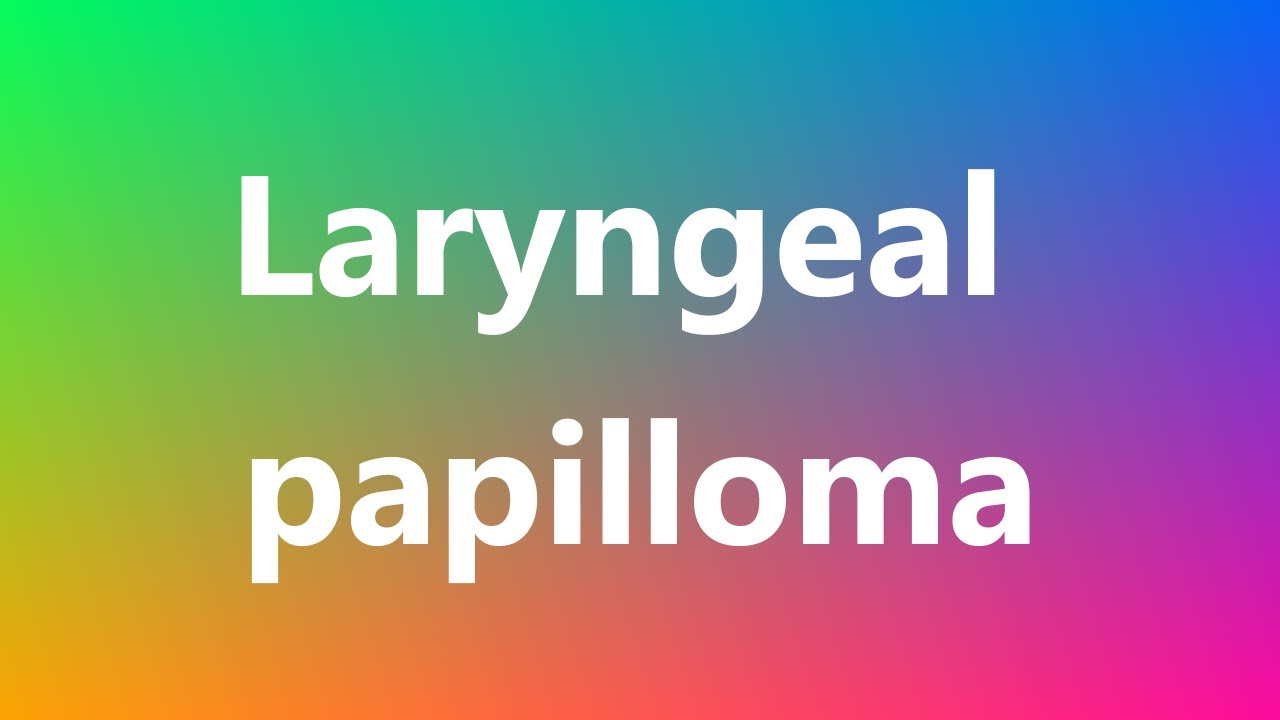 another medical term for papilloma