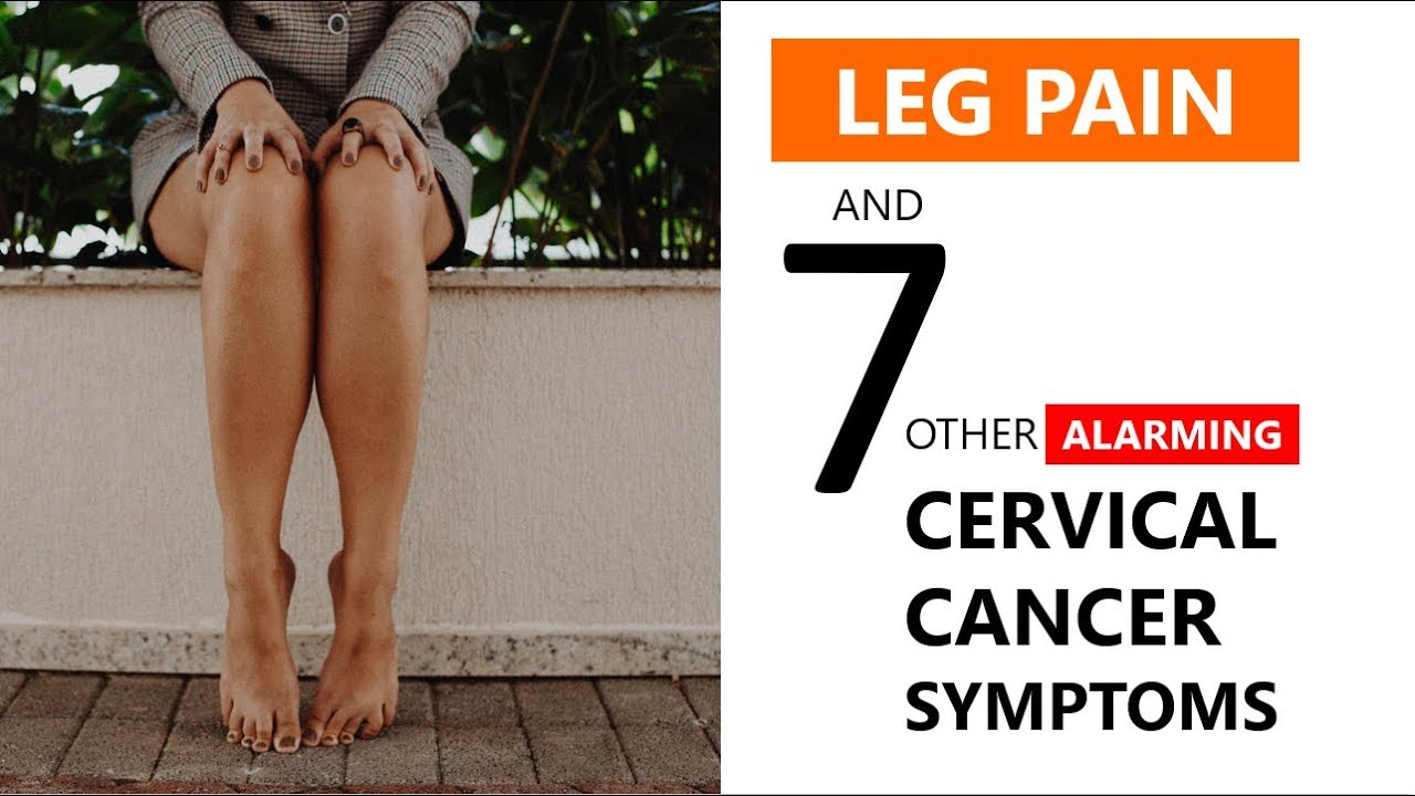 cervical cancer leg pain symptoms human papillomavirus (hpv) nedir