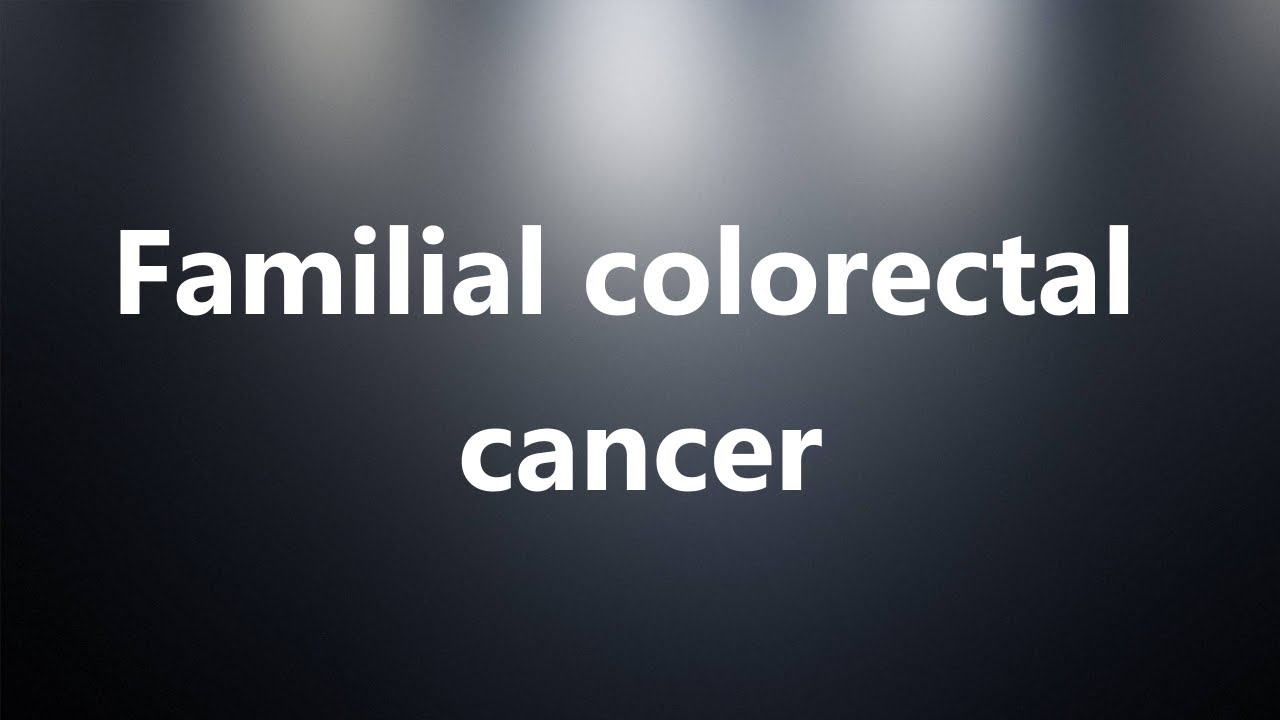 cancer familial definition hpv vaccine and cancer