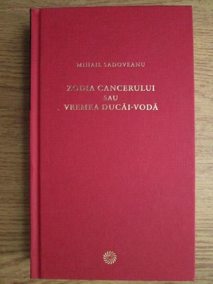 """Rezumat:""""Zodia Cancerului sau Vremea Ducai-Voda"""" de Mihail Sadoveanu"""