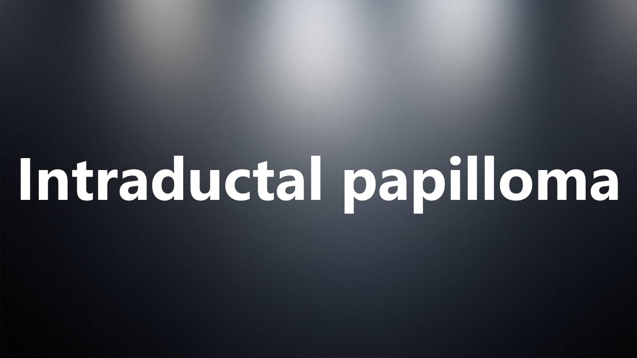 intraductal papilloma meaning do warts on hands spread